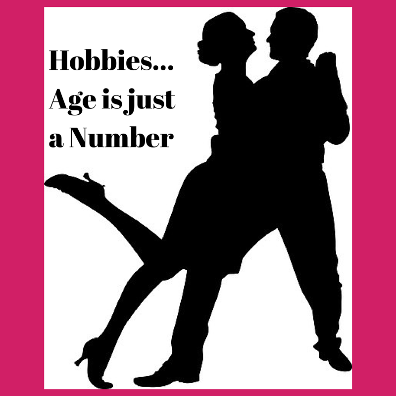 Hobbies...Age is just a Number