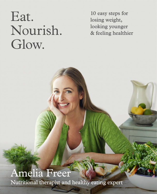 Eat.Nourish.Glow by Amelia Freer