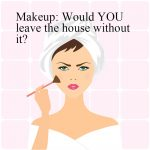 Makeup- leave house without it image
