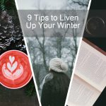 idlife inspiration: tips to liven up your winter