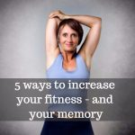 tips to increase your fitness to boost your memory