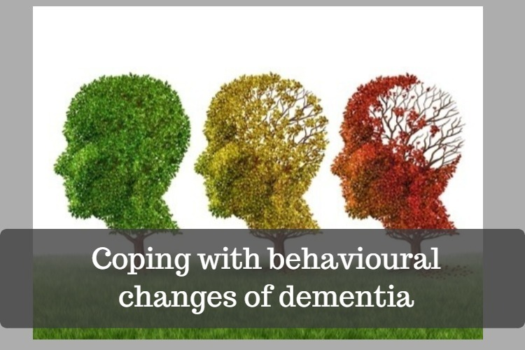 dementia tips to cope with changes in behaviour