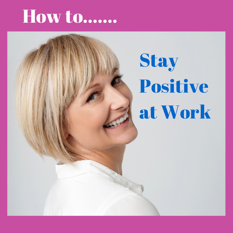 How to stay positive at work