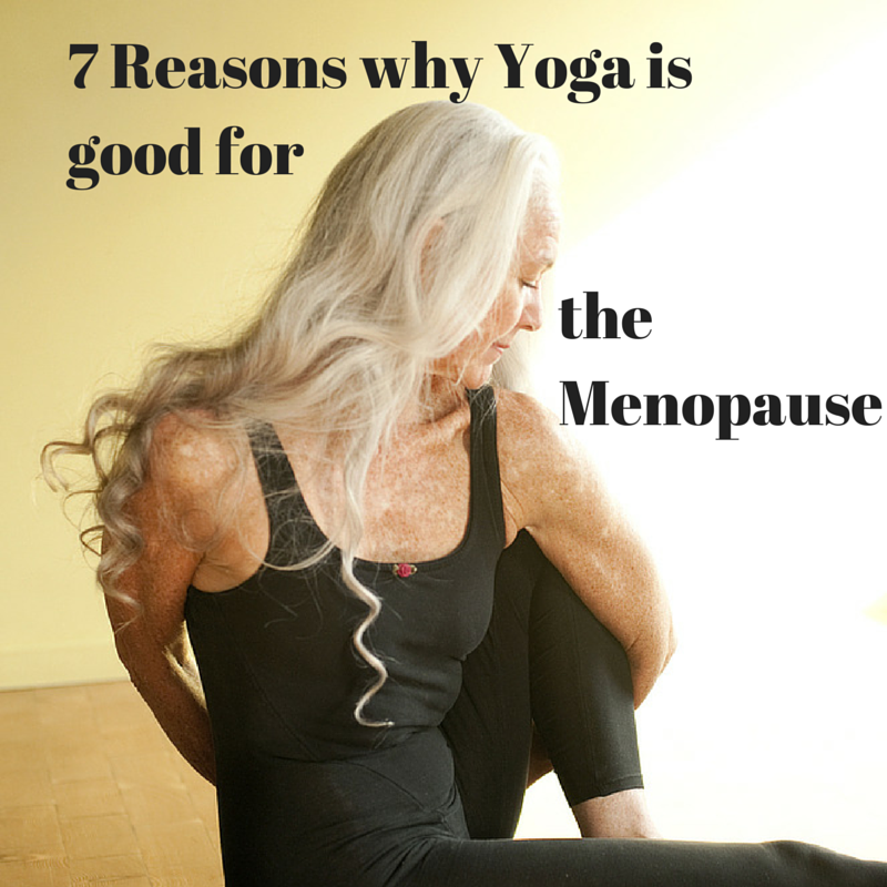 7 Reasons Why Yoga Is Good For The Menopause Fab After Fifty Information And Inspiration For Women Over 50
