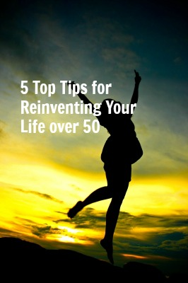 Top Tips for Reinventing Your Life over 50