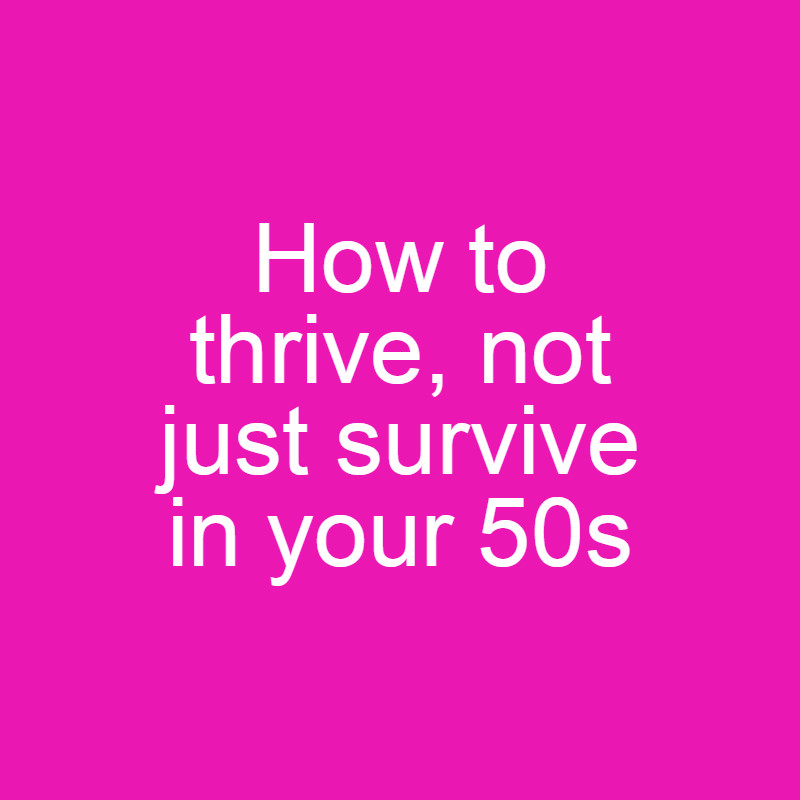How to thrive in your 50s image