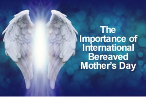 international bereaved mothers day image
