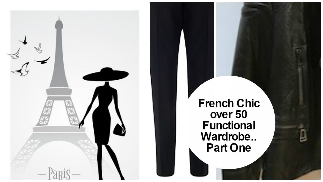 French Style Over 50 The Functional Wardrobe Part One