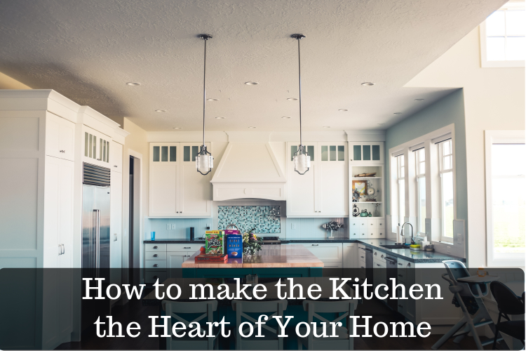 tips to make the kitchen the heart of your home image