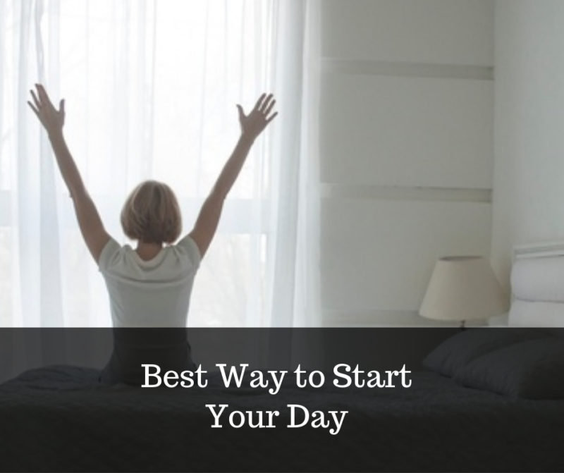 tips to start your day the best way