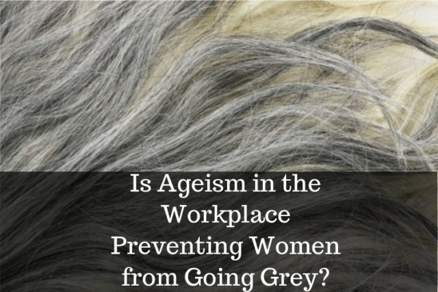 Is ageism is the workplace affecting womens decisions not to go grey image