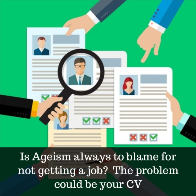 is itbyour cv and not ageism preventing you from getting a job?