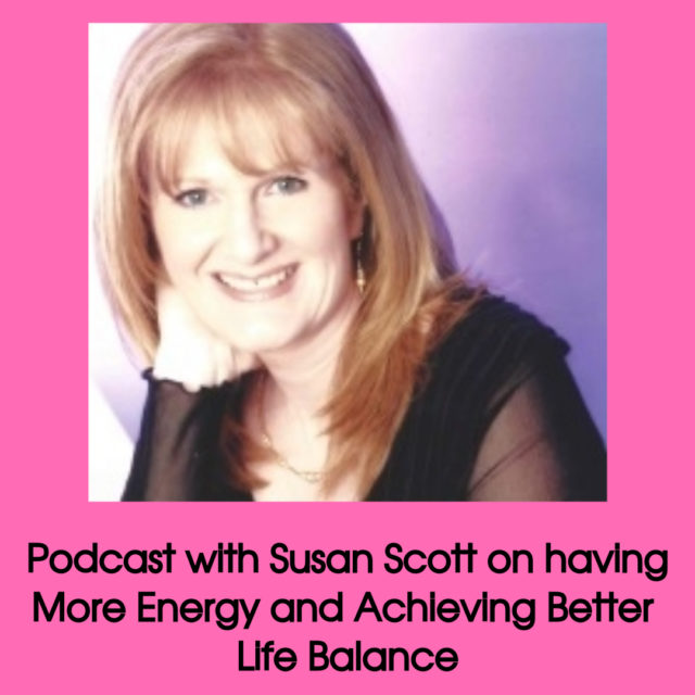 POdcast with Susan Scott on having more energy and balance in life image