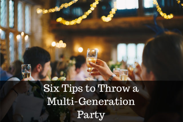 tips for planning multi-generation party